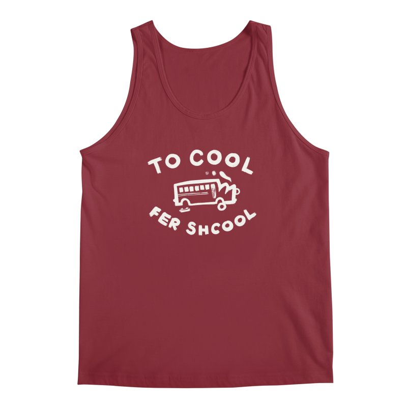 To Cool Fer Shcool Men's Regular Tank by Burrito Goblin