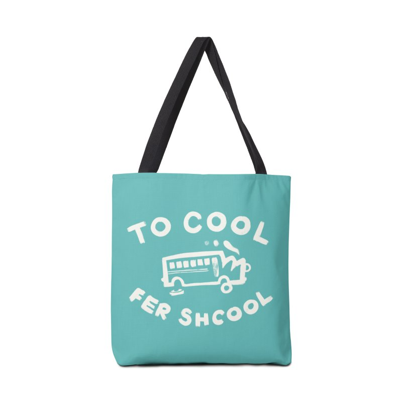 To Cool Fer Shcool Accessories Tote Bag Bag by Burrito Goblin