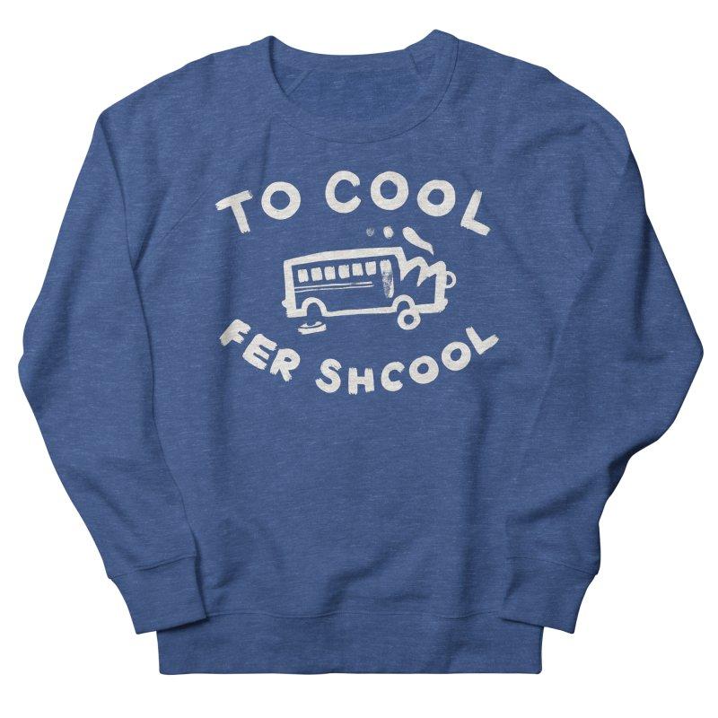 To Cool Fer Shcool Men's Sweatshirt by Burrito Goblin