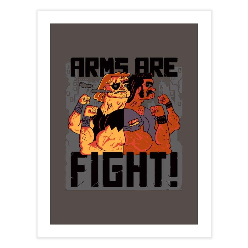 Arms are Fight! Home Fine Art Print by Burrito Goblin