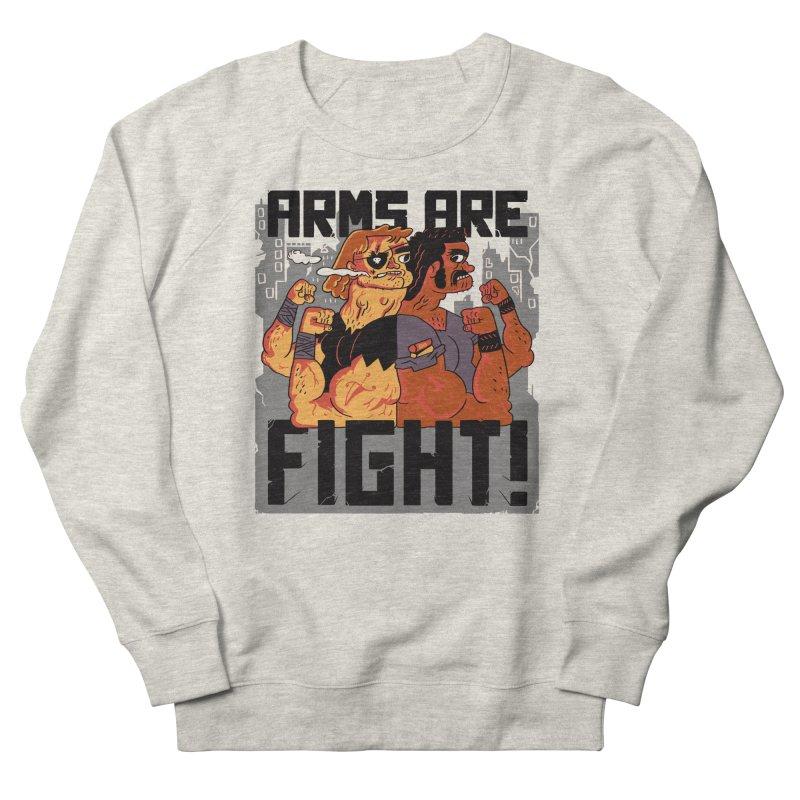 Arms are Fight! Men's Sweatshirt by Burrito Goblin