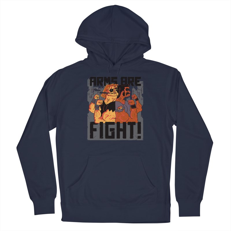 Arms are Fight! Men's Pullover Hoody by Burrito Goblin