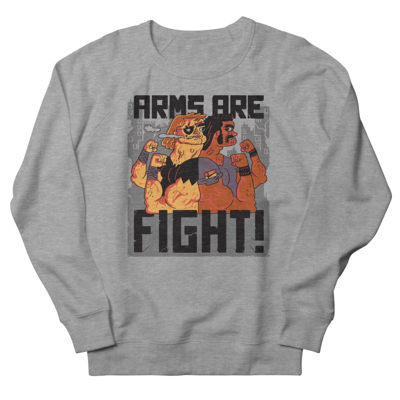 Arms are Fight! Women's French Terry Sweatshirt by Burrito Goblin