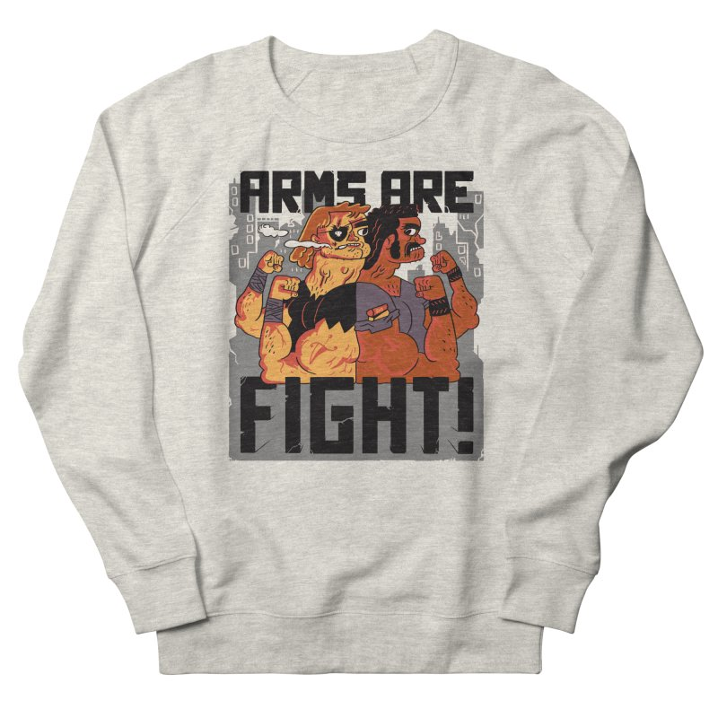 Arms are Fight! Women's Sweatshirt by Burrito Goblin
