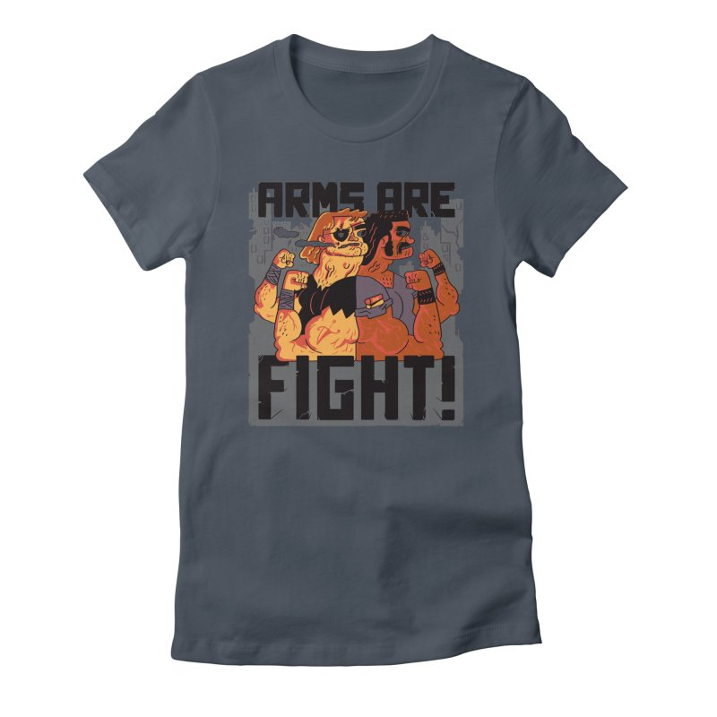Arms are Fight! Women's T-Shirt by Burrito Goblin