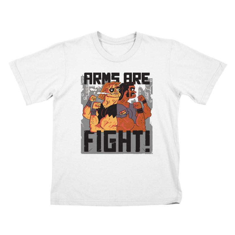 Arms are Fight! Kids  by Burrito Goblin