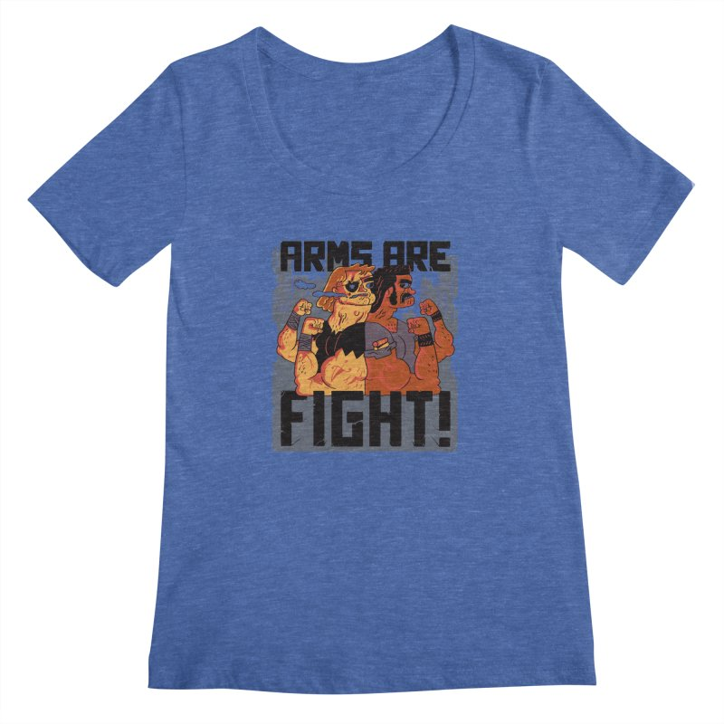 Arms are Fight! Women's Regular Scoop Neck by Burrito Goblin
