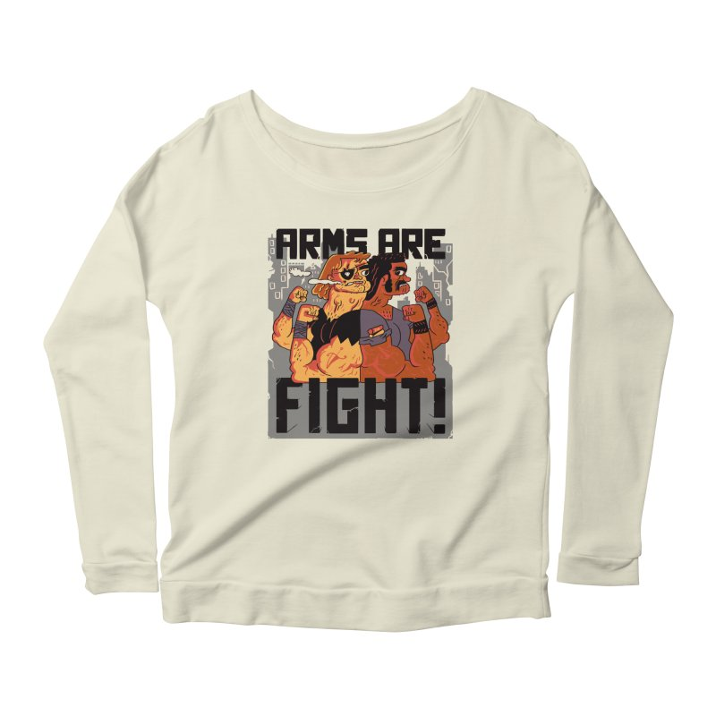 Arms are Fight! Women's Longsleeve Scoopneck  by Burrito Goblin
