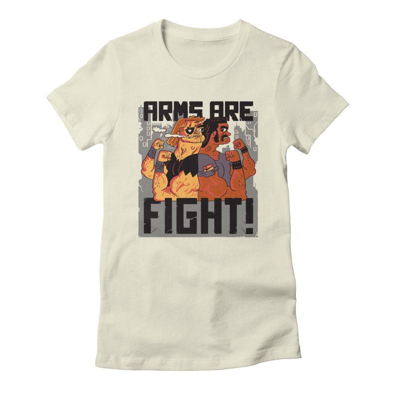 Arms are Fight! Women's Fitted T-Shirt by Burrito Goblin