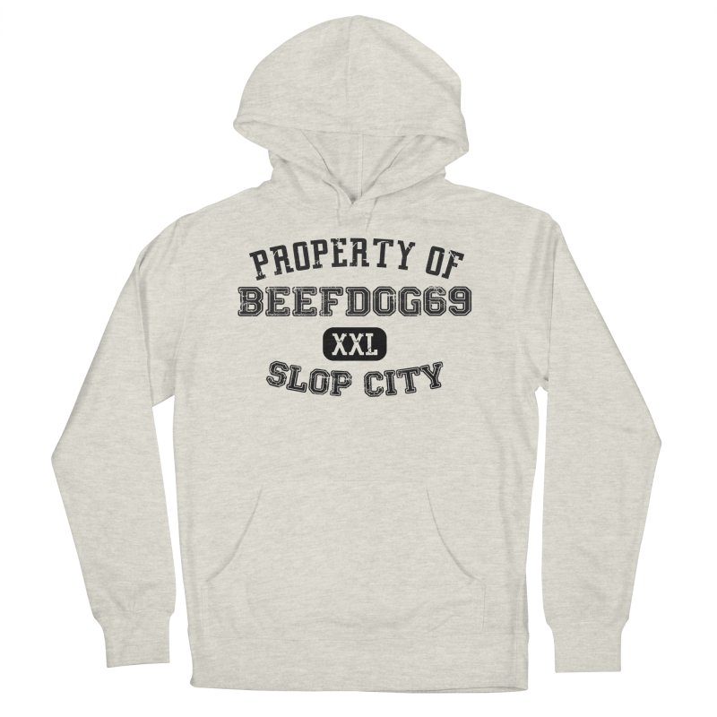 Property of BeefDog69XXL Men's French Terry Pullover Hoody by Nisa Fiin's Artist Shop