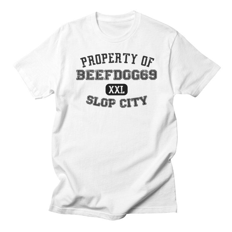 Property of BeefDog69XXL Men's Regular T-Shirt by Nisa Fiin's Artist Shop