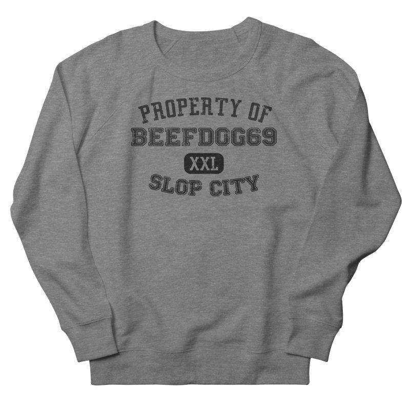 Property of BeefDog69XXL Women's French Terry Sweatshirt by Nisa Fiin's Artist Shop