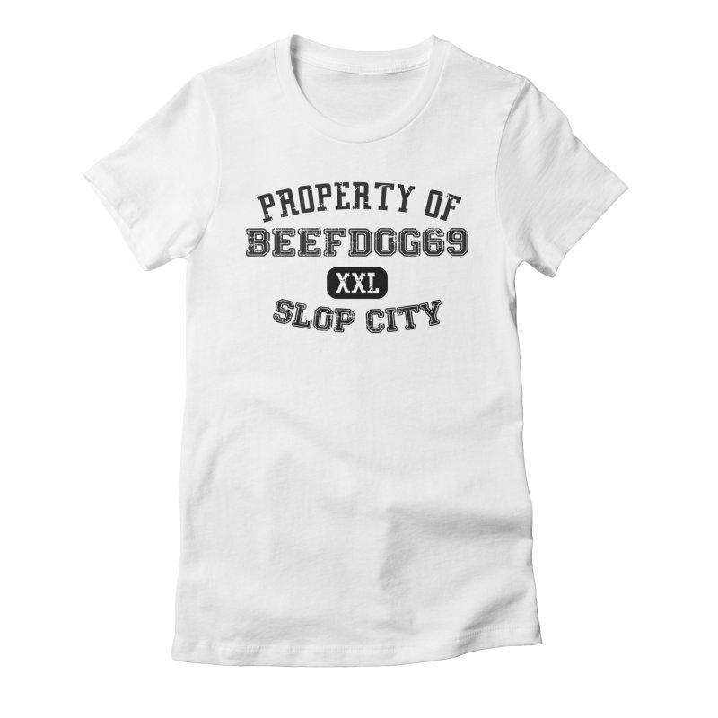 Property of BeefDog69XXL Women's Fitted T-Shirt by Nisa Fiin's Artist Shop