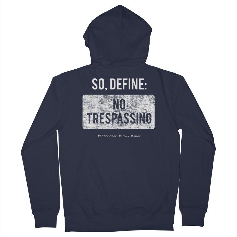 Define No Trespassing- white Women's Zip-Up Hoody by Nisa Fiin's Artist Shop