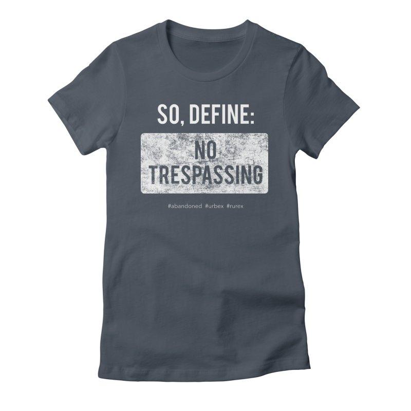Define No Trespassing- white Women's T-Shirt by Nisa Fiin's Artist Shop