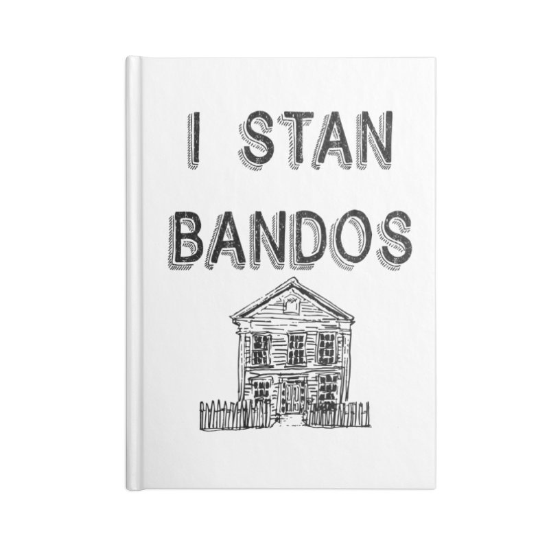I Stan Bandos Accessories Notebook by Nisa Fiin's Artist Shop