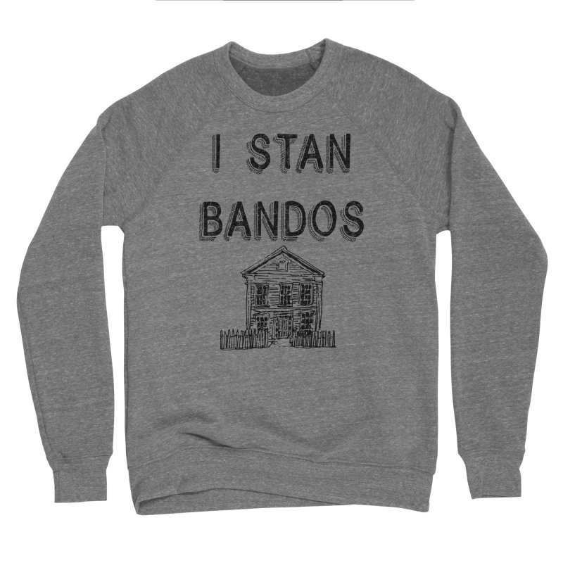I Stan Bandos Men's Sweatshirt by Nisa Fiin's Artist Shop