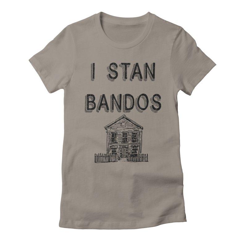 I Stan Bandos Women's T-Shirt by Nisa Fiin's Artist Shop