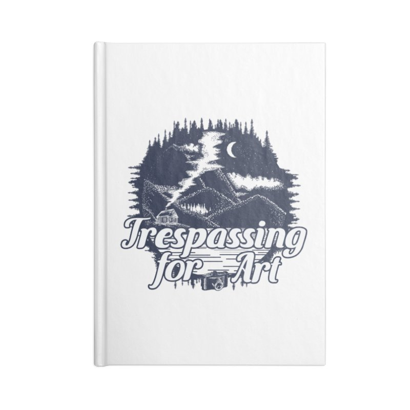 Trespassing for Art Accessories Notebook by Nisa Fiin's Artist Shop
