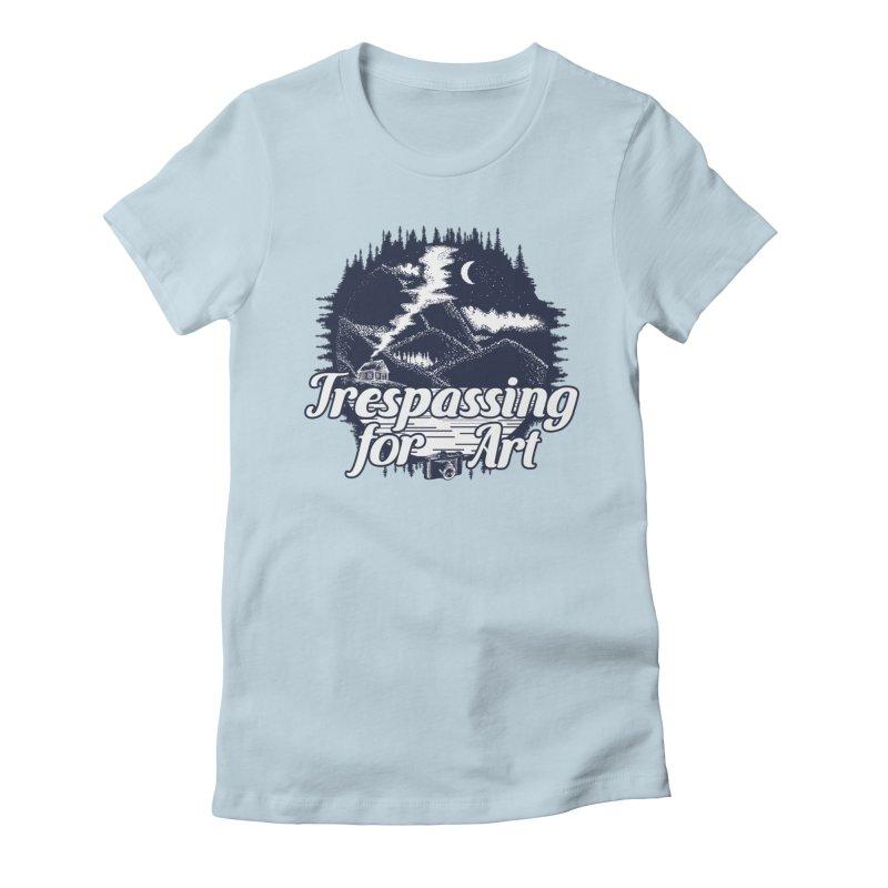 Trespassing for Art Women's T-Shirt by Nisa Fiin's Artist Shop