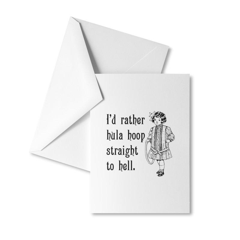 Hula hoop to hell Accessories Greeting Card by Nisa Fiin's Artist Shop