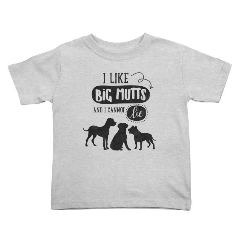 I Like Big Mutts Kids Toddler T-Shirt by Nisa Fiin's Artist Shop