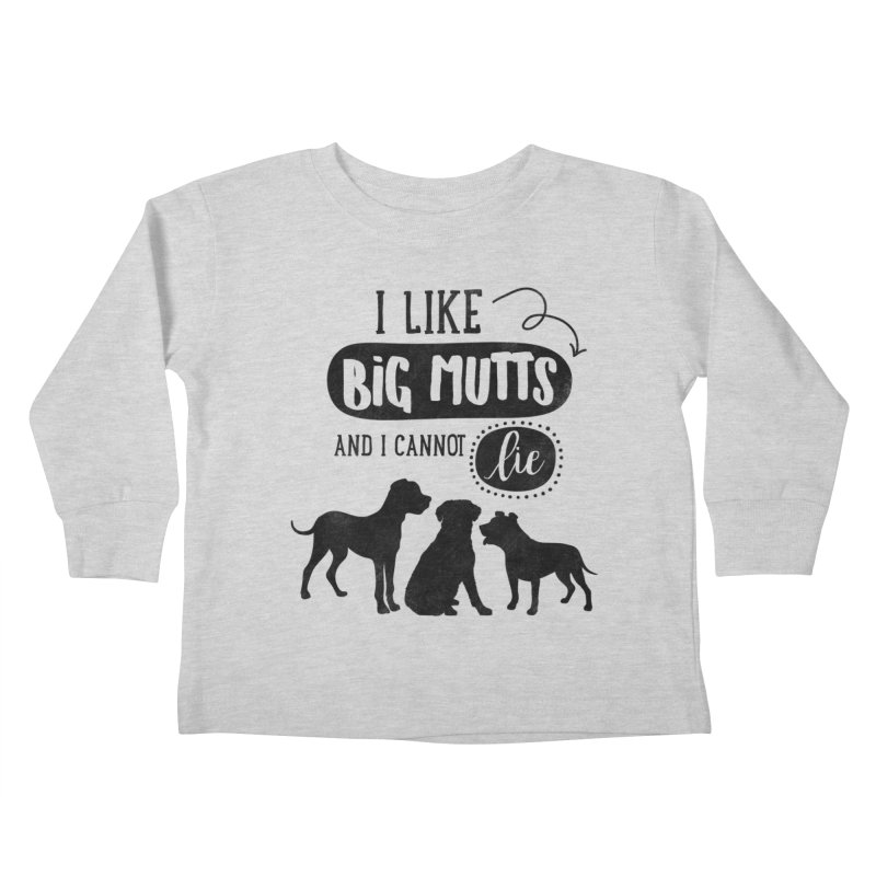 I Like Big Mutts Kids Toddler Longsleeve T-Shirt by Nisa Fiin's Artist Shop