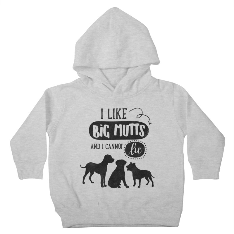 I Like Big Mutts Kids Toddler Pullover Hoody by Nisa Fiin's Artist Shop