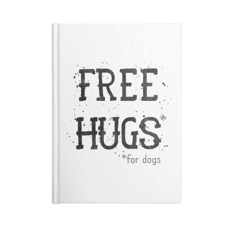 Free Hugs for dogs Accessories Lined Journal Notebook by Nisa Fiin's Artist Shop