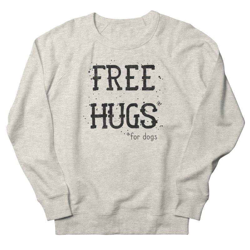 Free Hugs for dogs Men's French Terry Sweatshirt by Nisa Fiin's Artist Shop