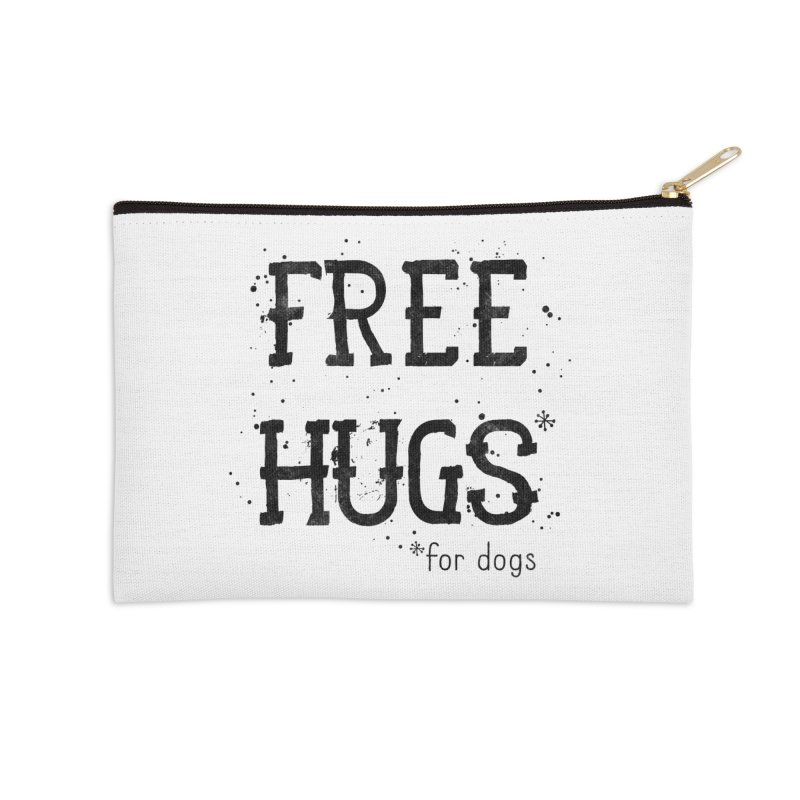 Free Hugs for dogs Accessories Zip Pouch by Nisa Fiin's Artist Shop