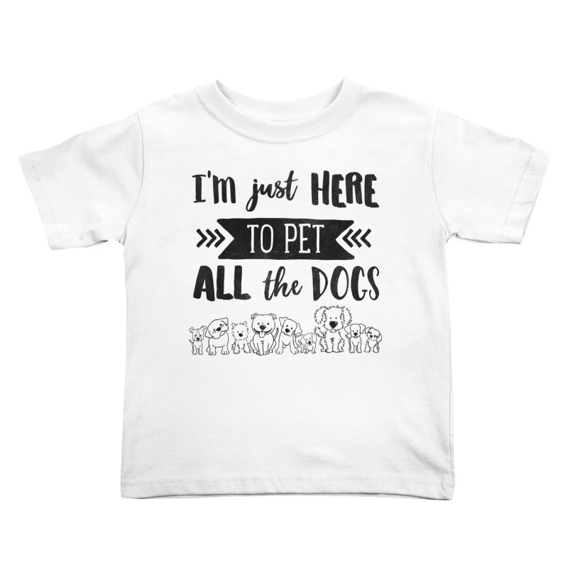 Pet All the Dogs Kids Toddler T-Shirt by Nisa Fiin's Artist Shop
