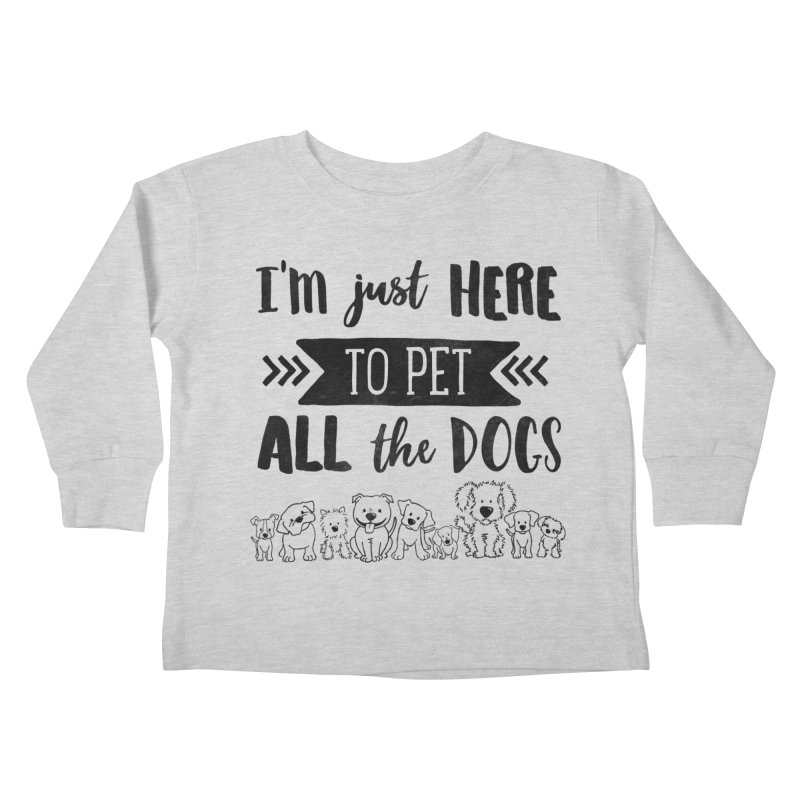 Pet All the Dogs Kids Toddler Longsleeve T-Shirt by Nisa Fiin's Artist Shop