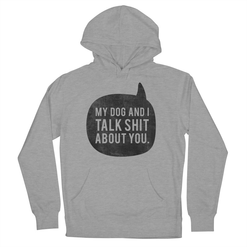 My Dog and I Talk Women's French Terry Pullover Hoody by Nisa Fiin's Artist Shop
