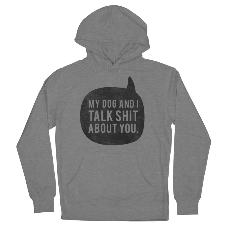 My Dog and I Talk Men's French Terry Pullover Hoody by Nisa Fiin's Artist Shop