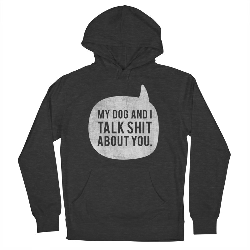 My Dog and I Talk - white Women's French Terry Pullover Hoody by Nisa Fiin's Artist Shop
