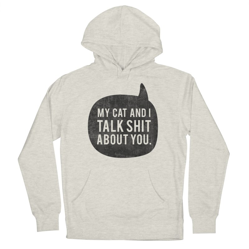 My Cat and I Talk Men's French Terry Pullover Hoody by Nisa Fiin's Artist Shop
