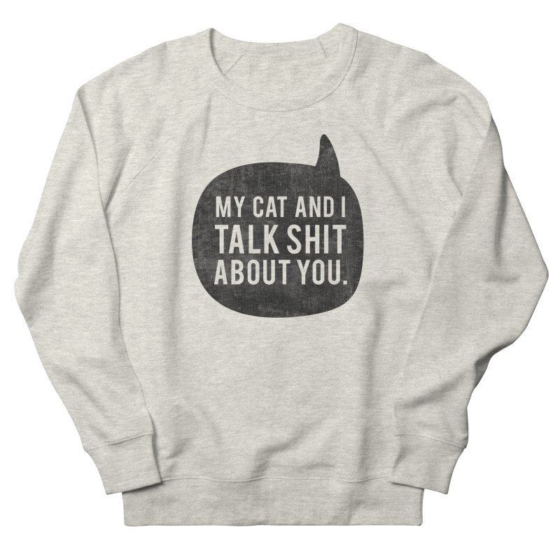 My Cat and I Talk Men's French Terry Sweatshirt by Nisa Fiin's Artist Shop