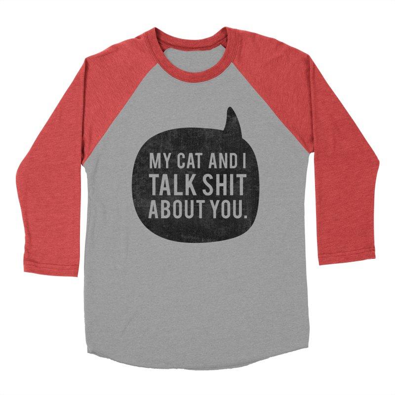 My Cat and I Talk Men's Baseball Triblend Longsleeve T-Shirt by Nisa Fiin's Artist Shop
