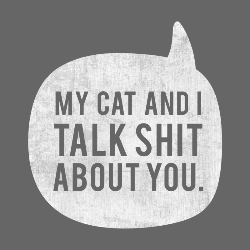 My Cat and I Talk - white by Nisa Fiin's Artist Shop