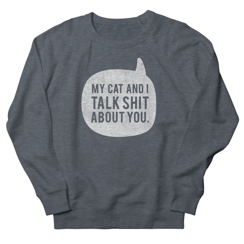 My Cat and I Talk - white Women's French Terry Sweatshirt by Nisa Fiin's Artist Shop