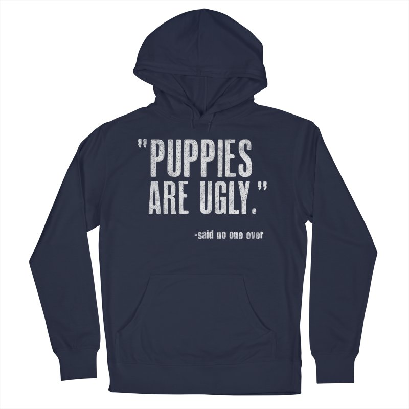 Puppies are Ugly Women's French Terry Pullover Hoody by Nisa Fiin's Artist Shop