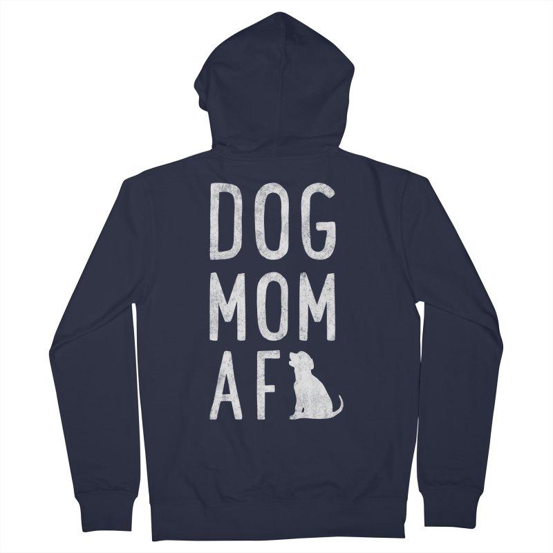 Dog Mom AF Women's Zip-Up Hoody by Nisa Fiin's Artist Shop
