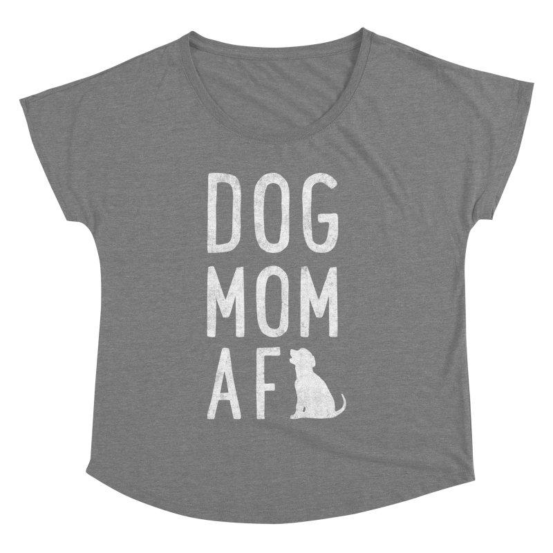 Dog Mom AF Women's Scoop Neck by Nisa Fiin's Artist Shop
