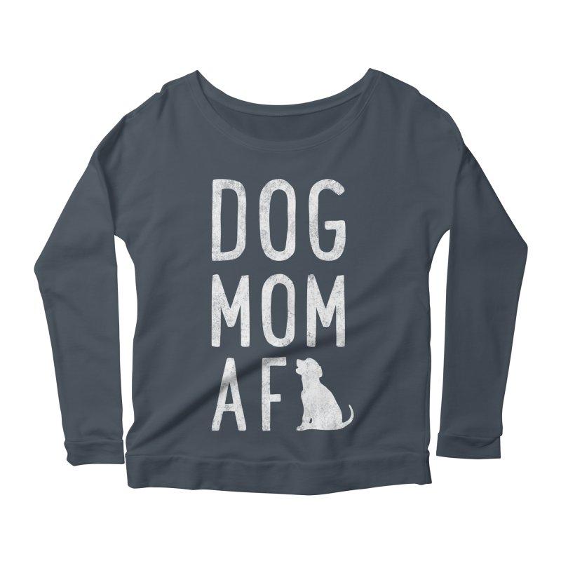 Dog Mom AF Women's Scoop Neck Longsleeve T-Shirt by Nisa Fiin's Artist Shop