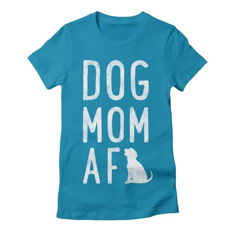 Dog Mom AF Women's T-Shirt by Nisa Fiin's Artist Shop