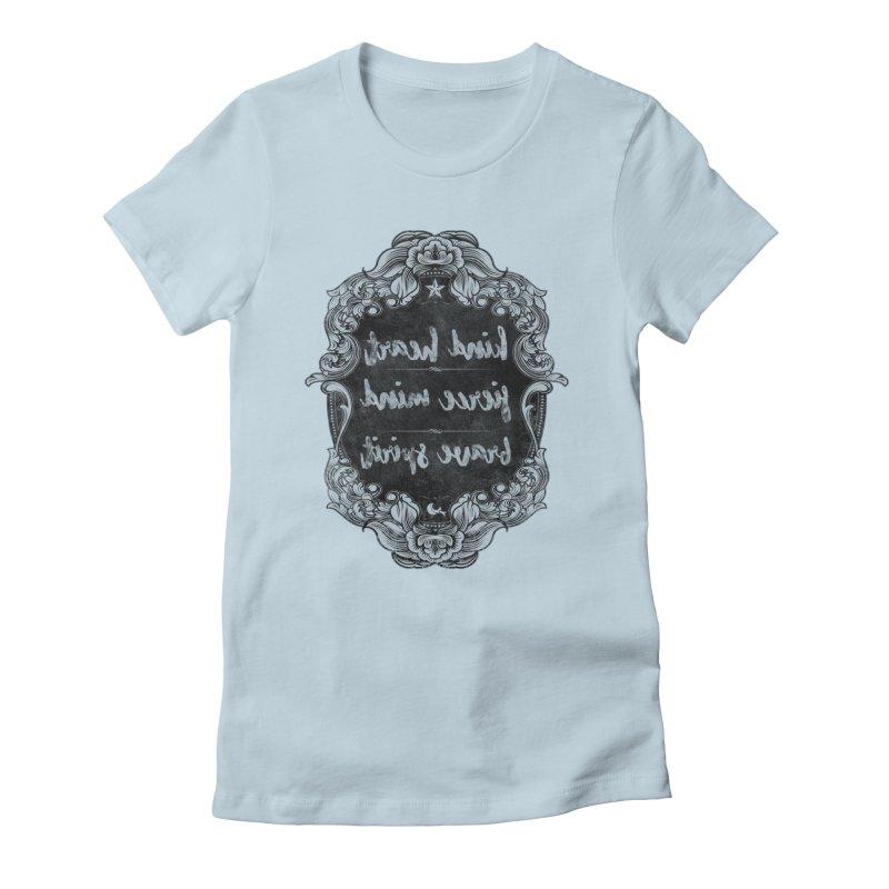Kind-Fierce-Brave Women's T-Shirt by Nisa Fiin's Artist Shop