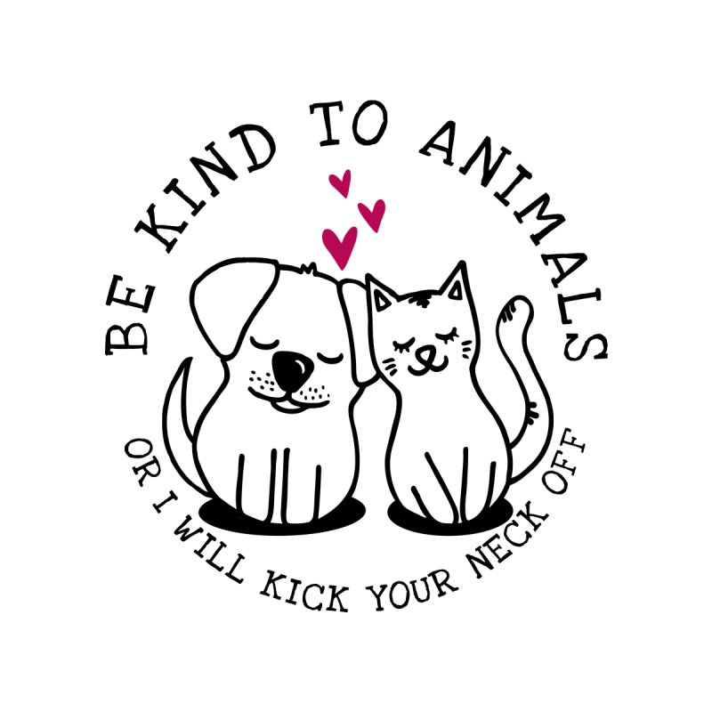 Be Kind to Animals by Nisa Fiin's Artist Shop