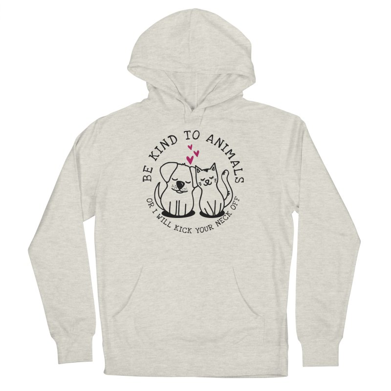 Be Kind to Animals Women's French Terry Pullover Hoody by Nisa Fiin's Artist Shop