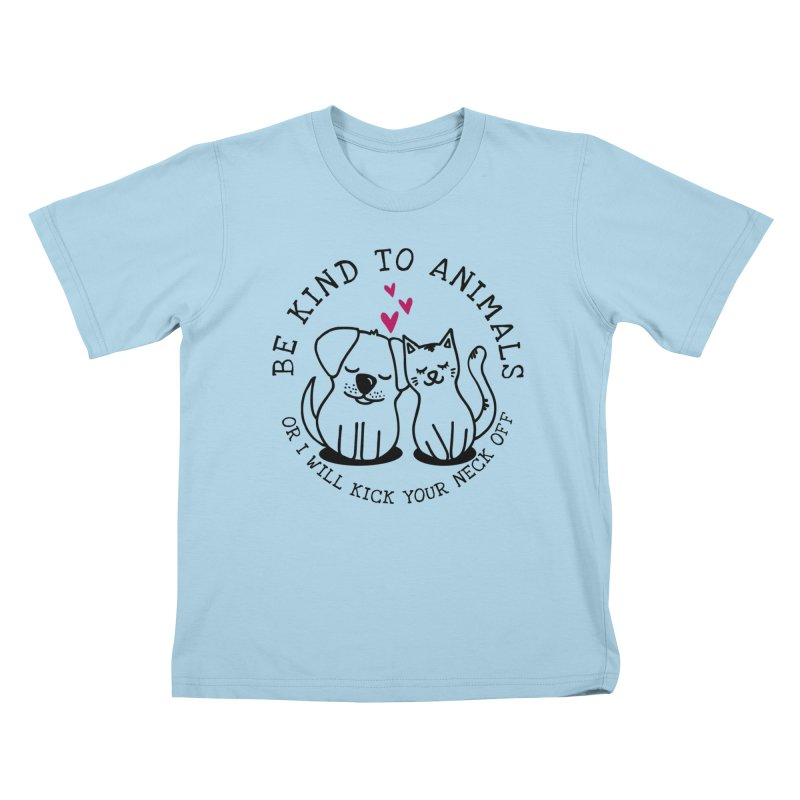 Be Kind to Animals Kids T-Shirt by Nisa Fiin's Artist Shop